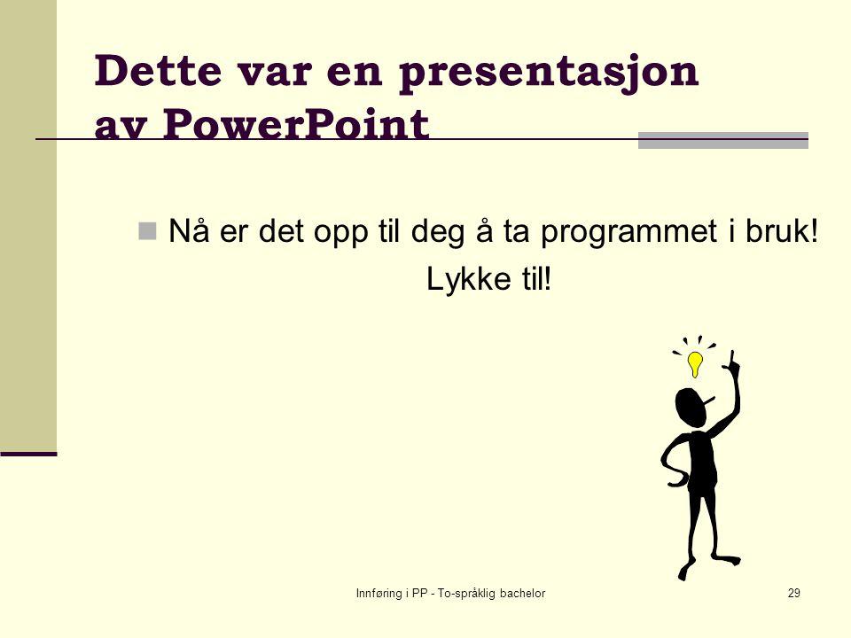 Dette var en presentasjon av PowerPoint