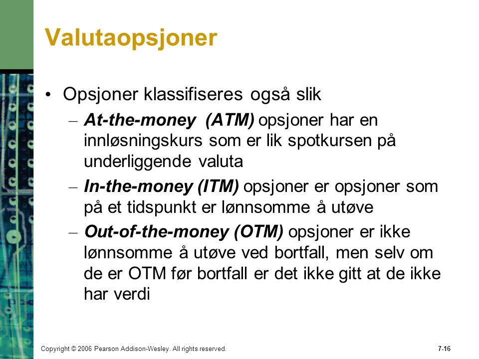 Valutaopsjoner Opsjoner klassifiseres også slik