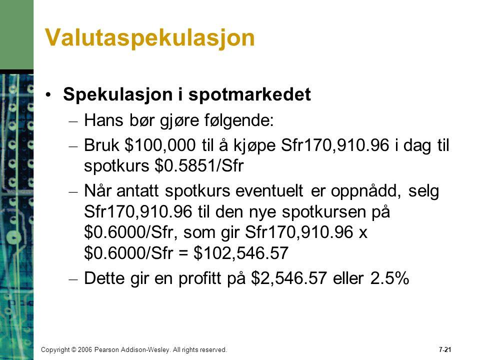 Valutaspekulasjon Spekulasjon i spotmarkedet Hans bør gjøre følgende: