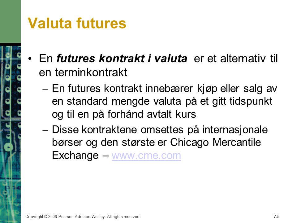 Valuta futures En futures kontrakt i valuta er et alternativ til en terminkontrakt.