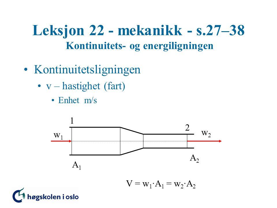 Leksjon 22 - mekanikk - s.27–38 Kontinuitets- og energiligningen