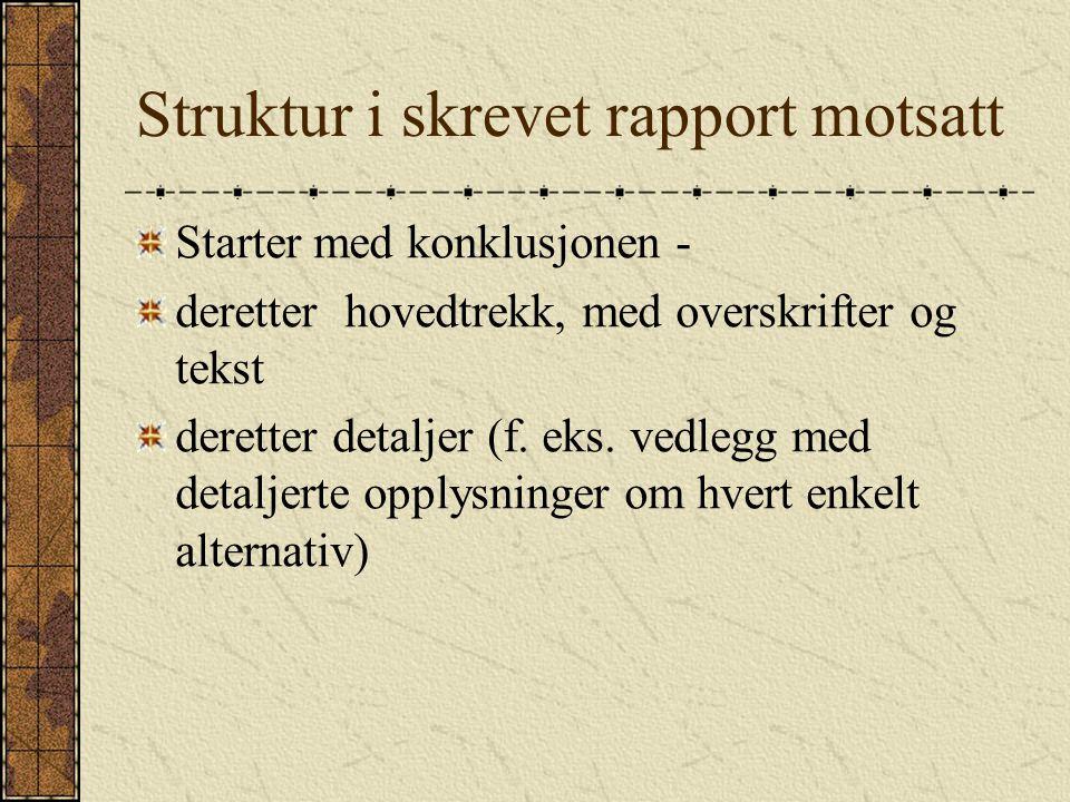 Struktur i skrevet rapport motsatt