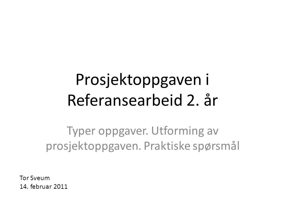 Prosjektoppgaven i Referansearbeid 2. år