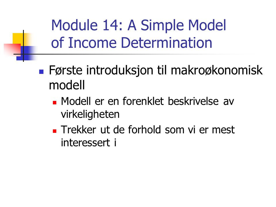 Module 14: A Simple Model of Income Determination