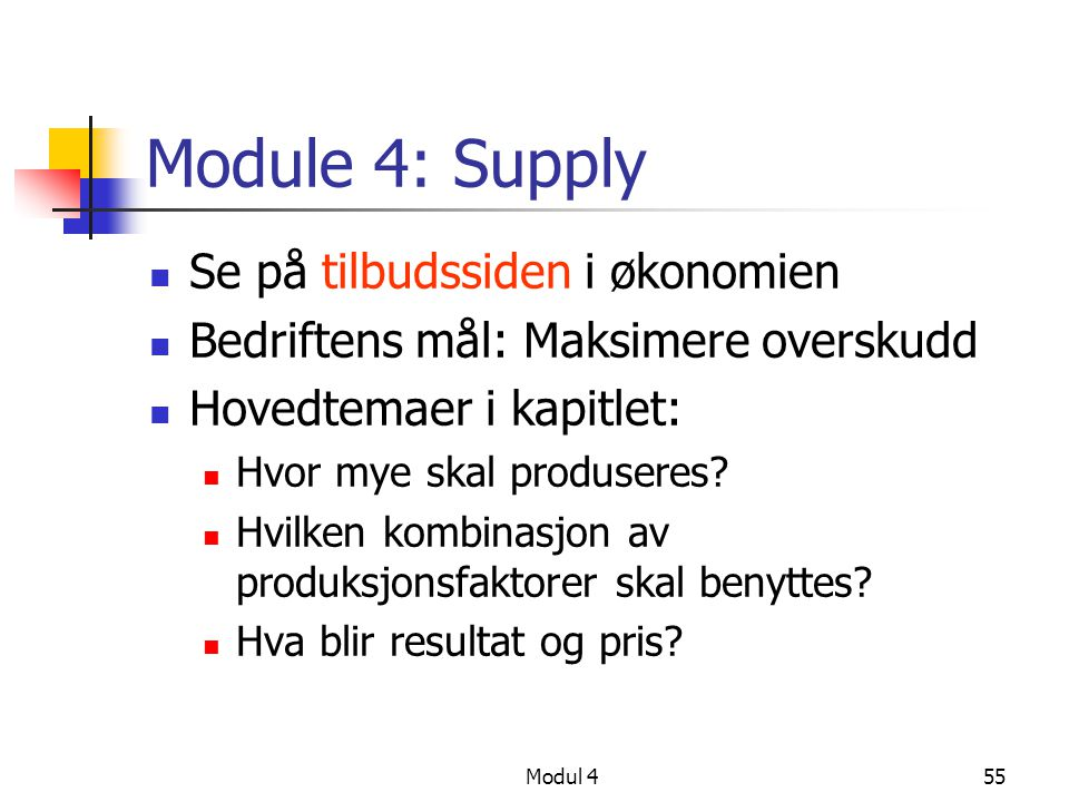 Module 4: Supply Se på tilbudssiden i økonomien