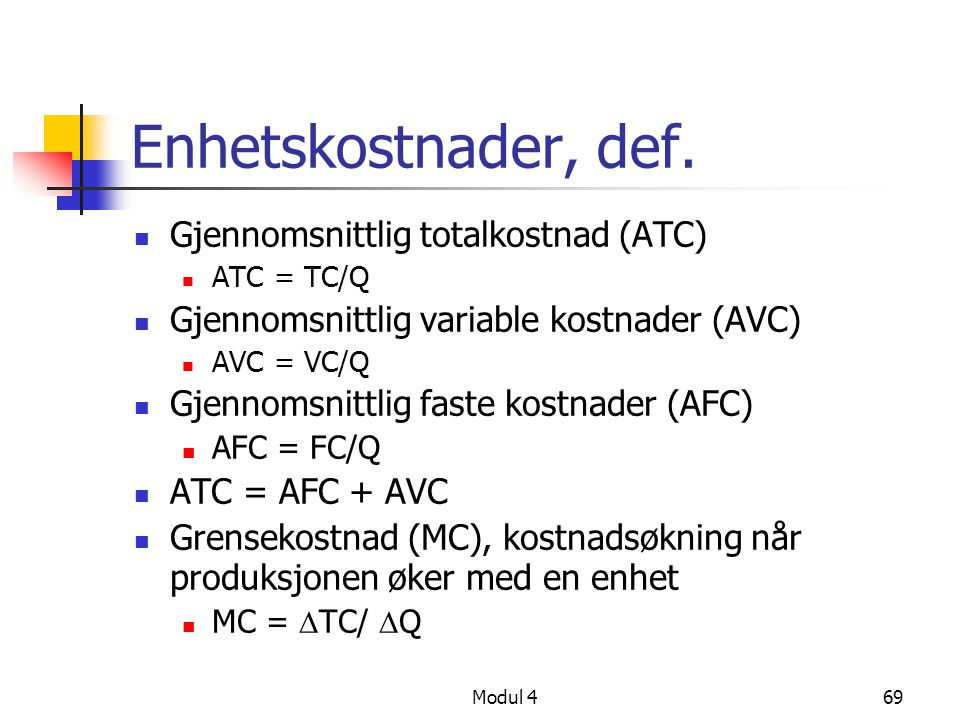 Enhetskostnader, def. Gjennomsnittlig totalkostnad (ATC)