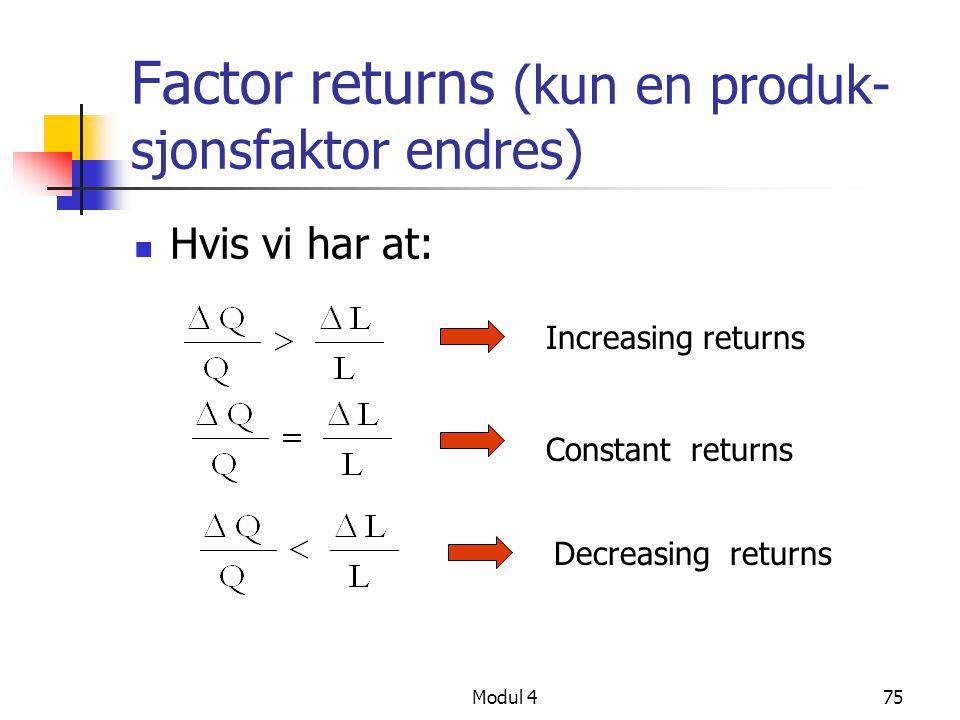 Factor returns (kun en produk-sjonsfaktor endres)