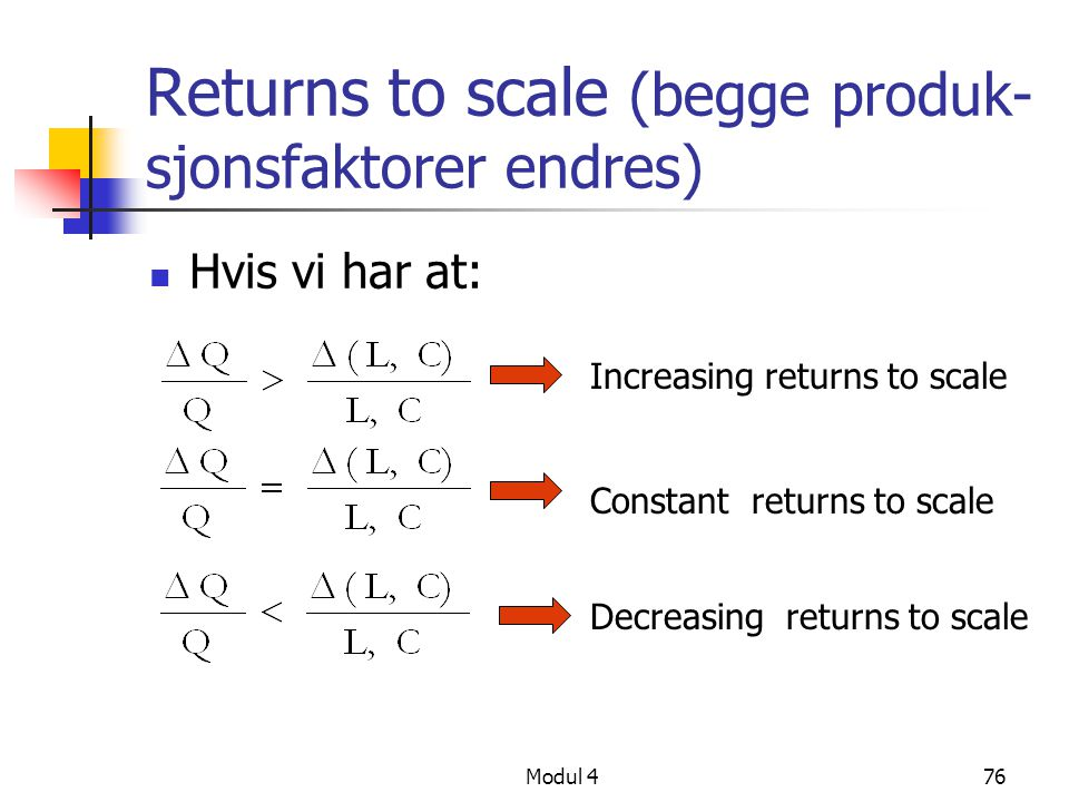 Returns to scale (begge produk-sjonsfaktorer endres)