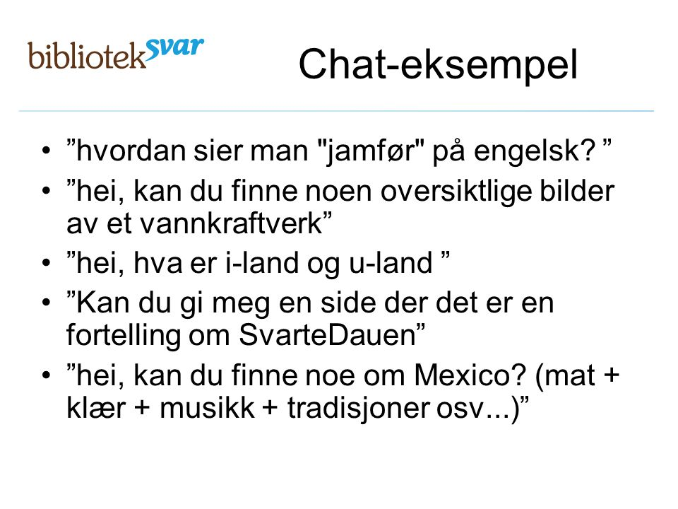 Chat-eksempel hvordan sier man jamfør på engelsk