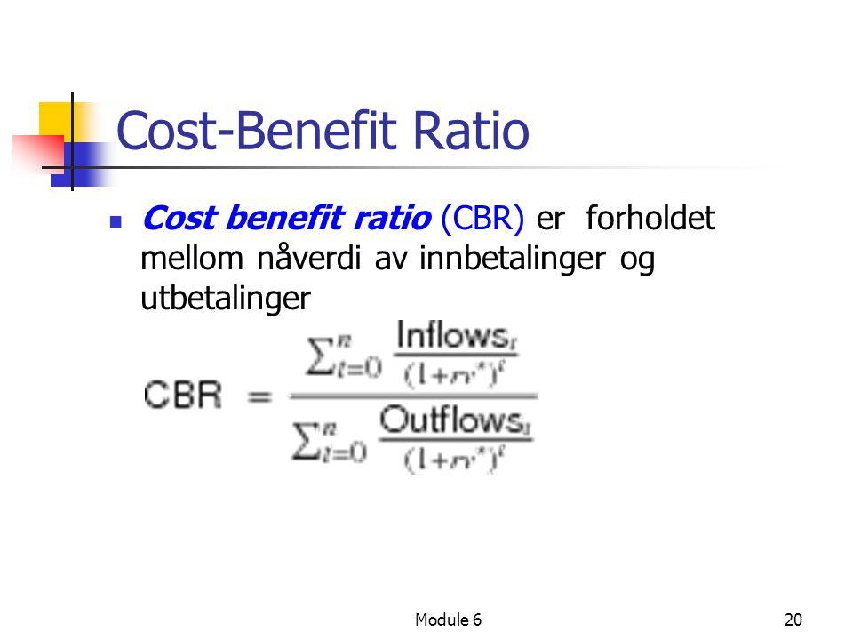 Cost-Benefit Ratio Cost benefit ratio (CBR) er forholdet mellom nåverdi av innbetalinger og utbetalinger.