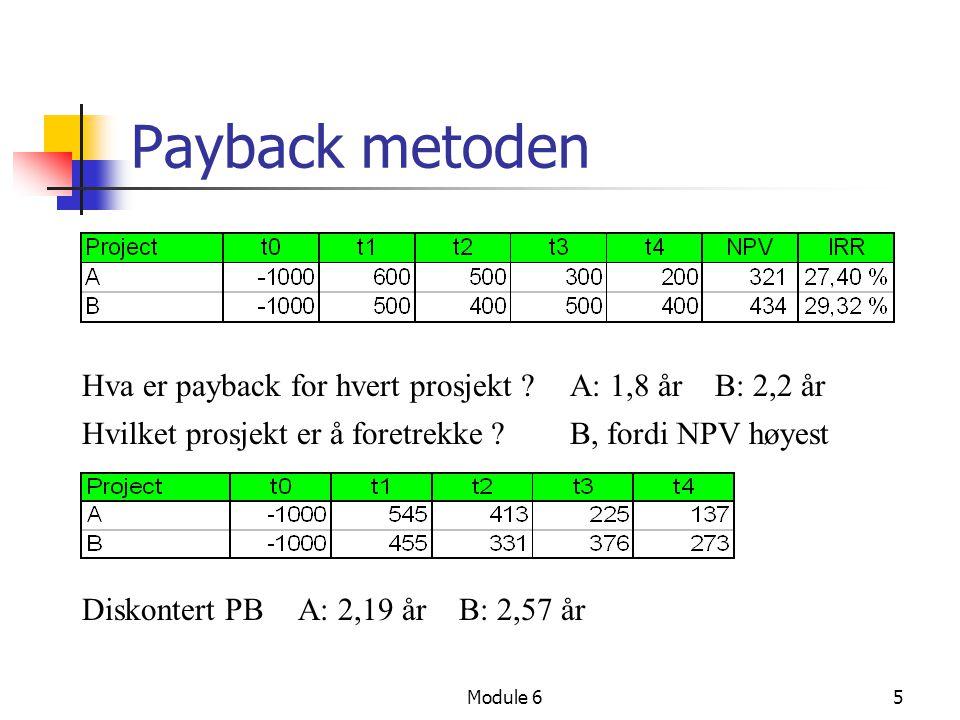 Payback metoden Hva er payback for hvert prosjekt