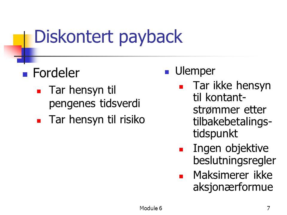 Diskontert payback Fordeler Ulemper