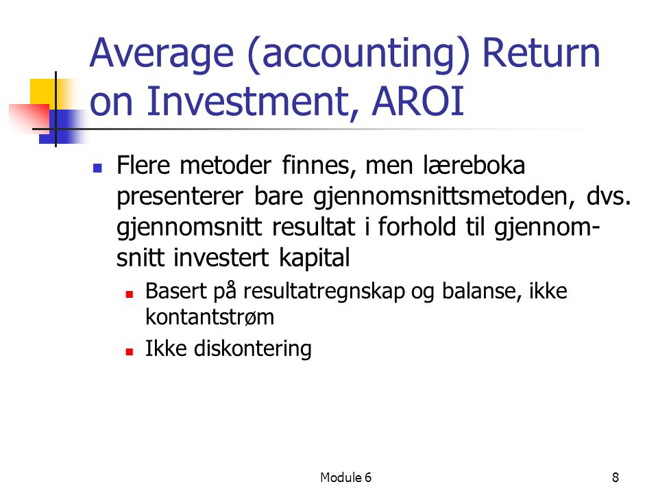 Average (accounting) Return on Investment, AROI