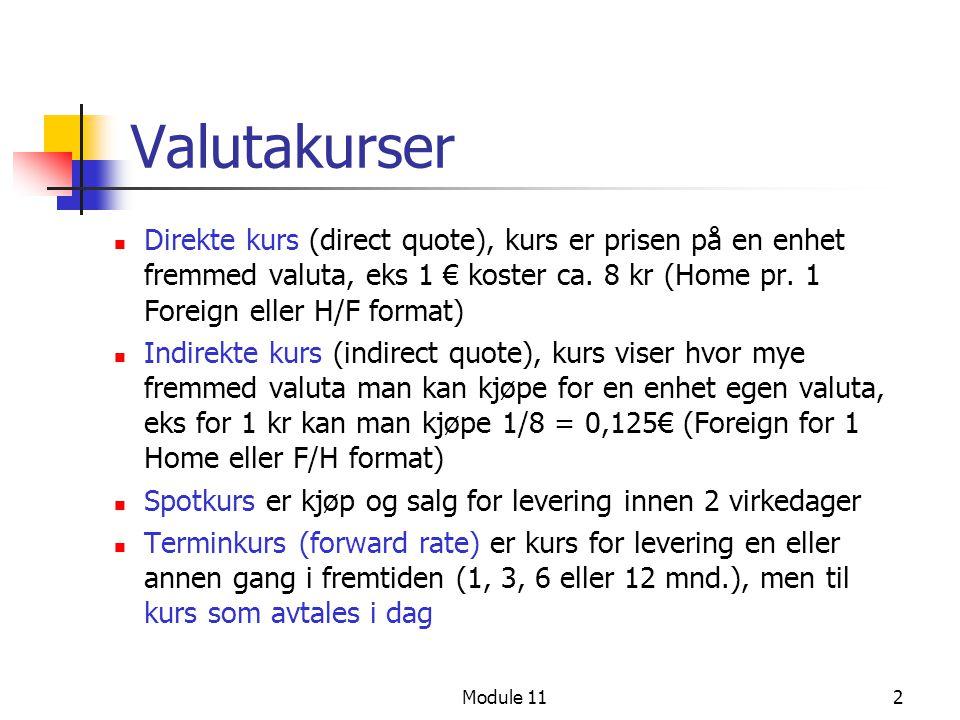 Valutakurser Direkte kurs (direct quote), kurs er prisen på en enhet fremmed valuta, eks 1 € koster ca. 8 kr (Home pr. 1 Foreign eller H/F format)