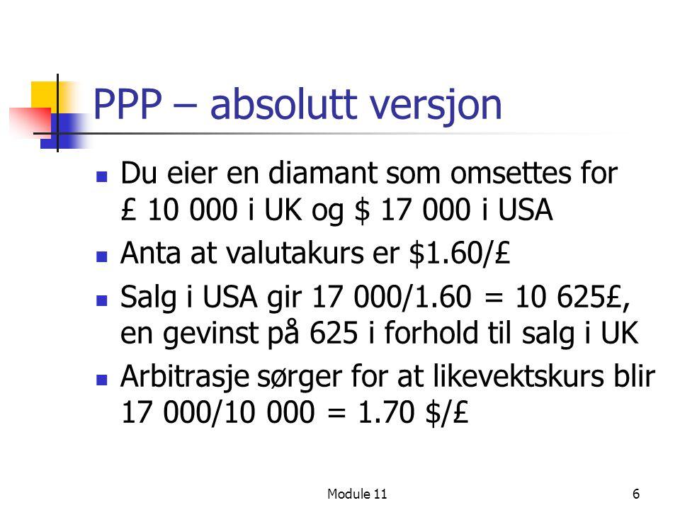 PPP – absolutt versjon Du eier en diamant som omsettes for £ 10 000 i UK og $ 17 000 i USA. Anta at valutakurs er $1.60/£