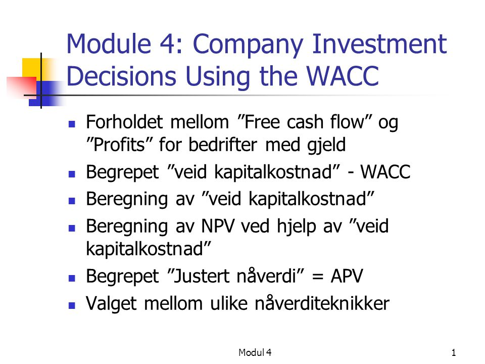 Module 4: Company Investment Decisions Using the WACC