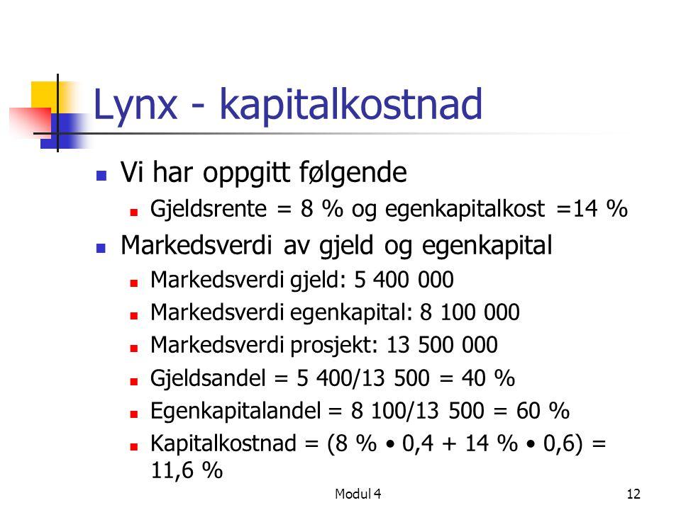 Lynx - kapitalkostnad Vi har oppgitt følgende