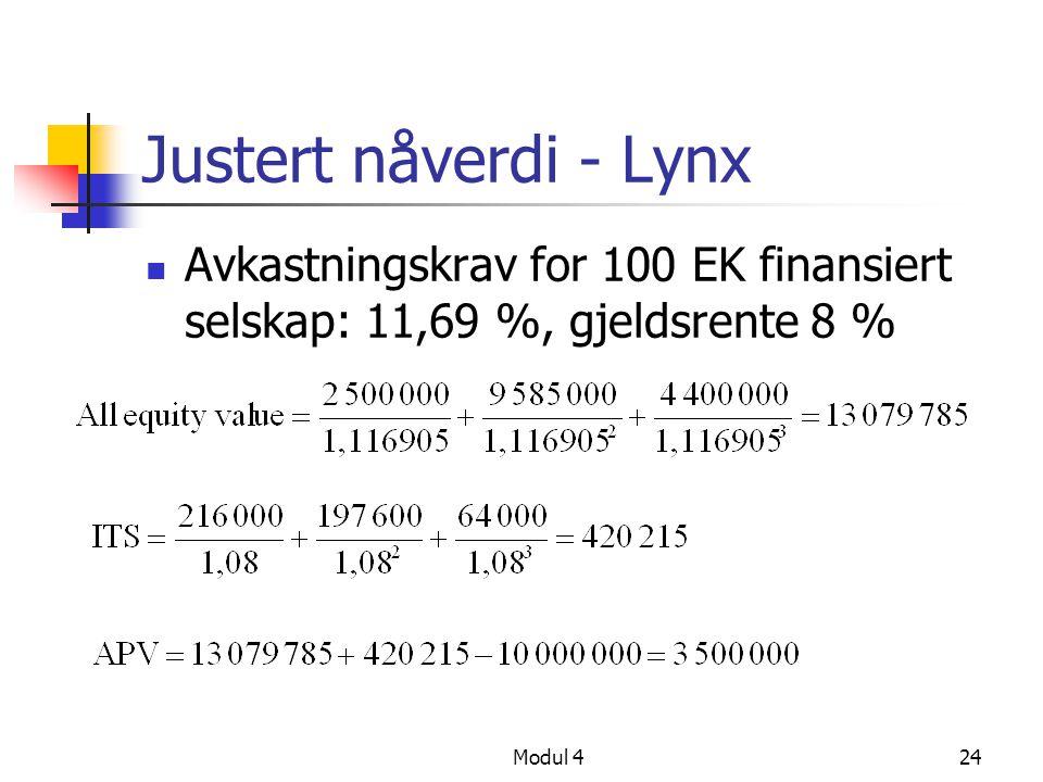 Justert nåverdi - Lynx Avkastningskrav for 100 EK finansiert selskap: 11,69 %, gjeldsrente 8 % Modul 4.