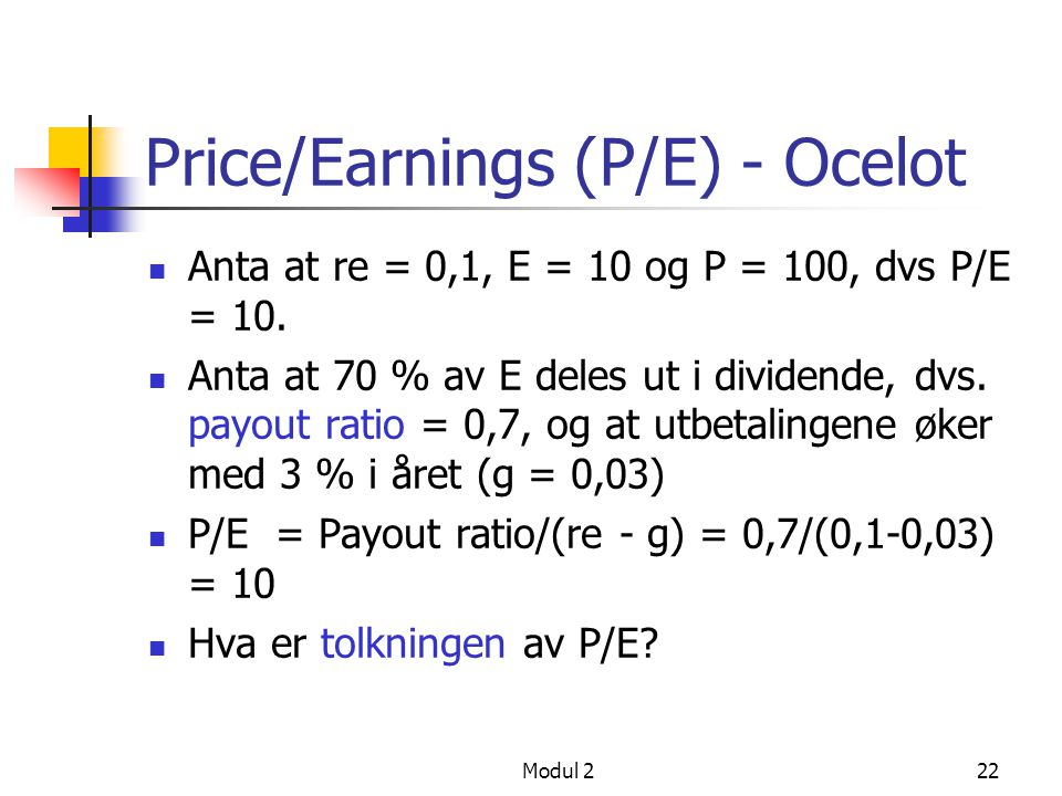Price/Earnings (P/E) - Ocelot