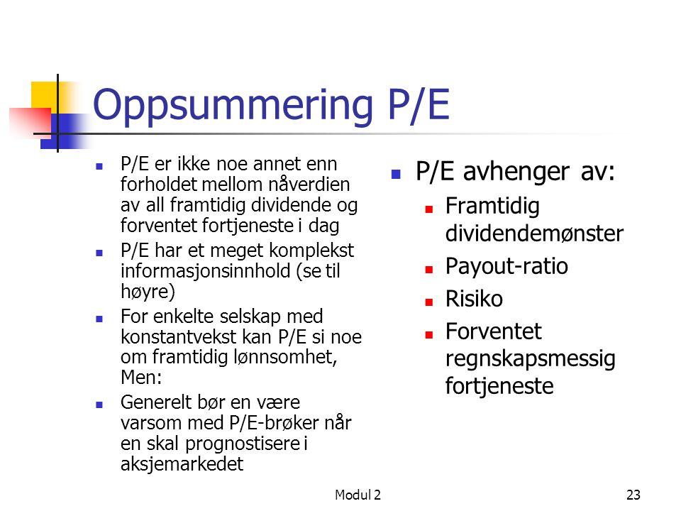 Oppsummering P/E P/E avhenger av: Framtidig dividendemønster
