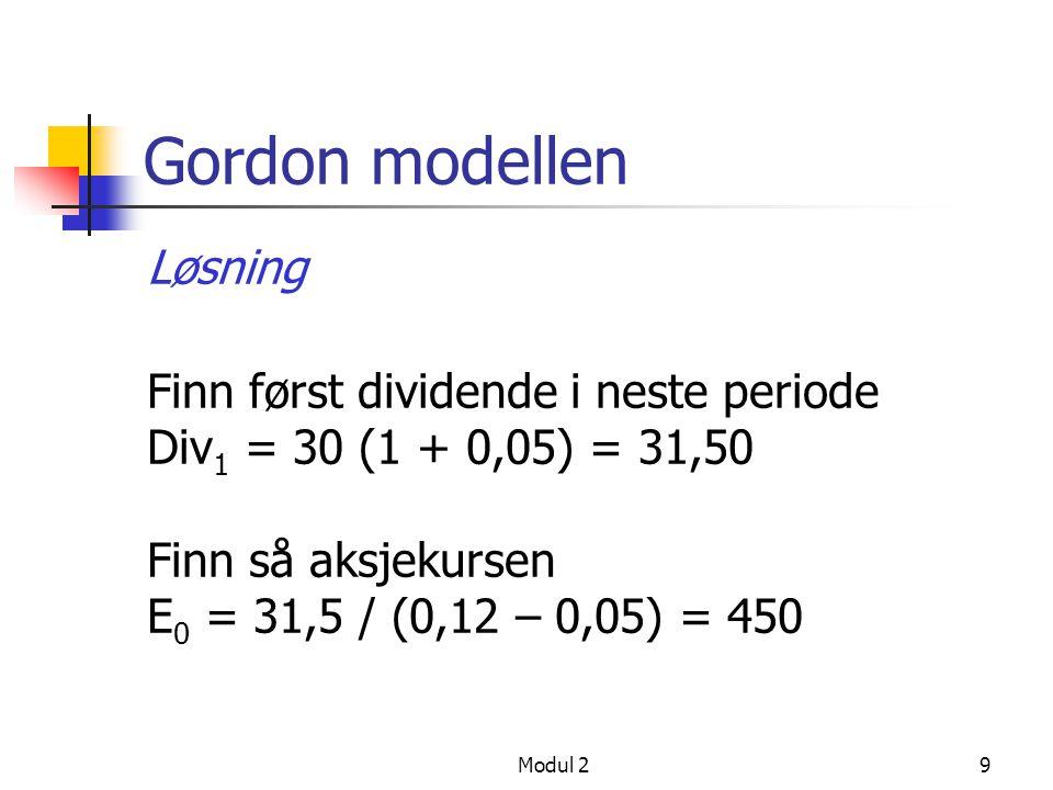 Gordon modellen Løsning Finn først dividende i neste periode