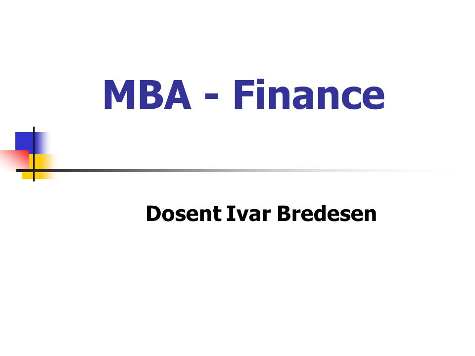 MBA - Finance Dosent Ivar Bredesen
