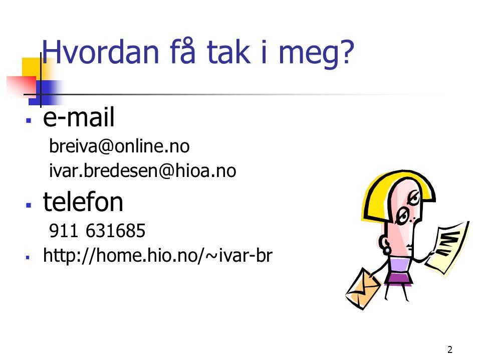 Hvordan få tak i meg e-mail telefon breiva@online.no