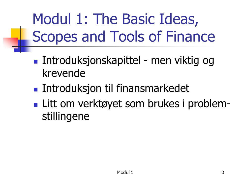 Modul 1: The Basic Ideas, Scopes and Tools of Finance