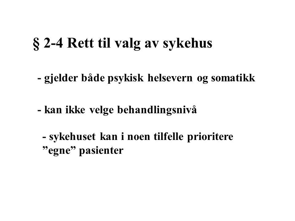 § 2-4 Rett til valg av sykehus