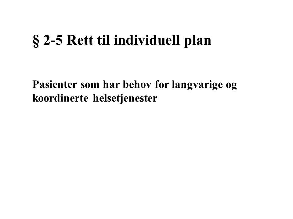 § 2-5 Rett til individuell plan