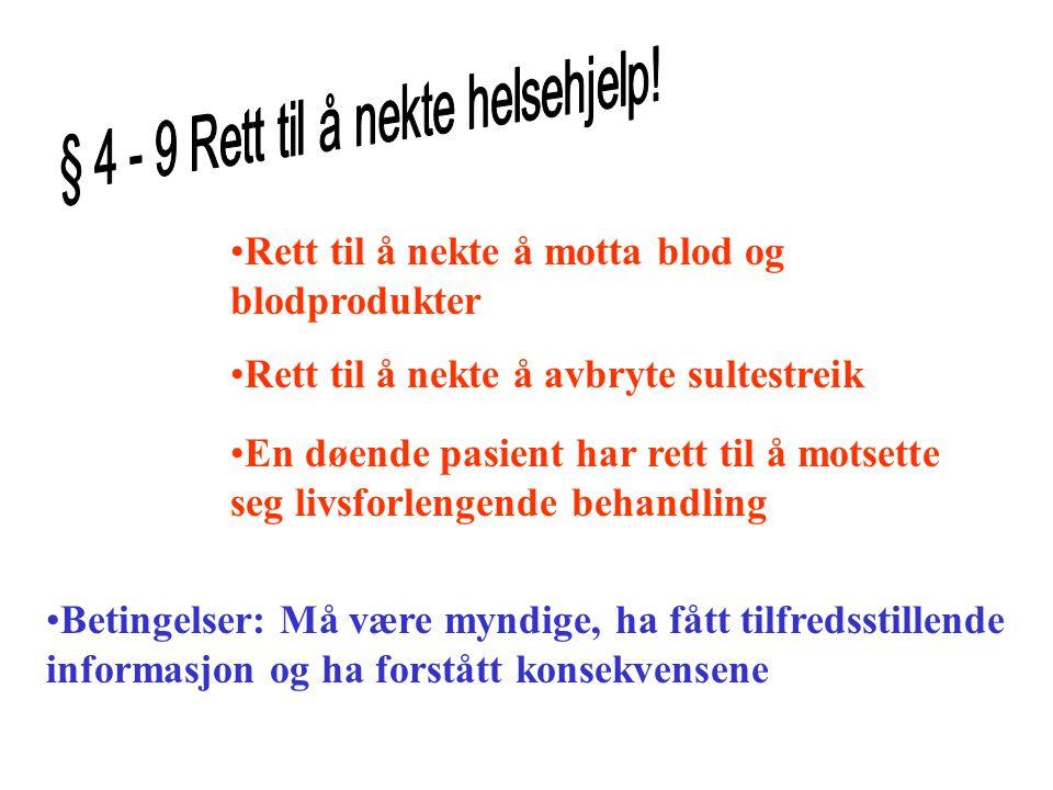 § 4 - 9 Rett til å nekte helsehjelp!