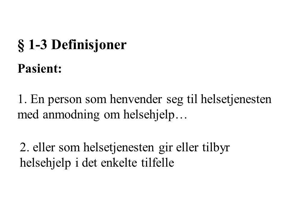 § 1-3 Definisjoner Pasient: