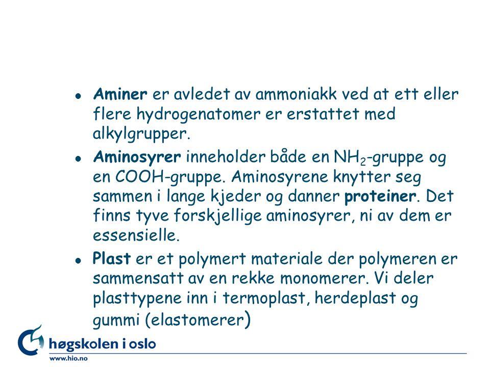 Aminer er avledet av ammoniakk ved at ett eller flere hydrogenatomer er erstattet med alkylgrupper.