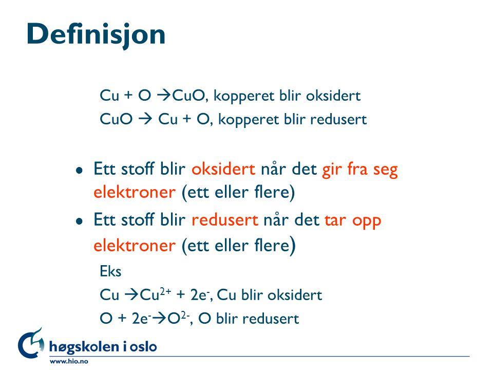 Definisjon Cu + O CuO, kopperet blir oksidert. CuO  Cu + O, kopperet blir redusert.