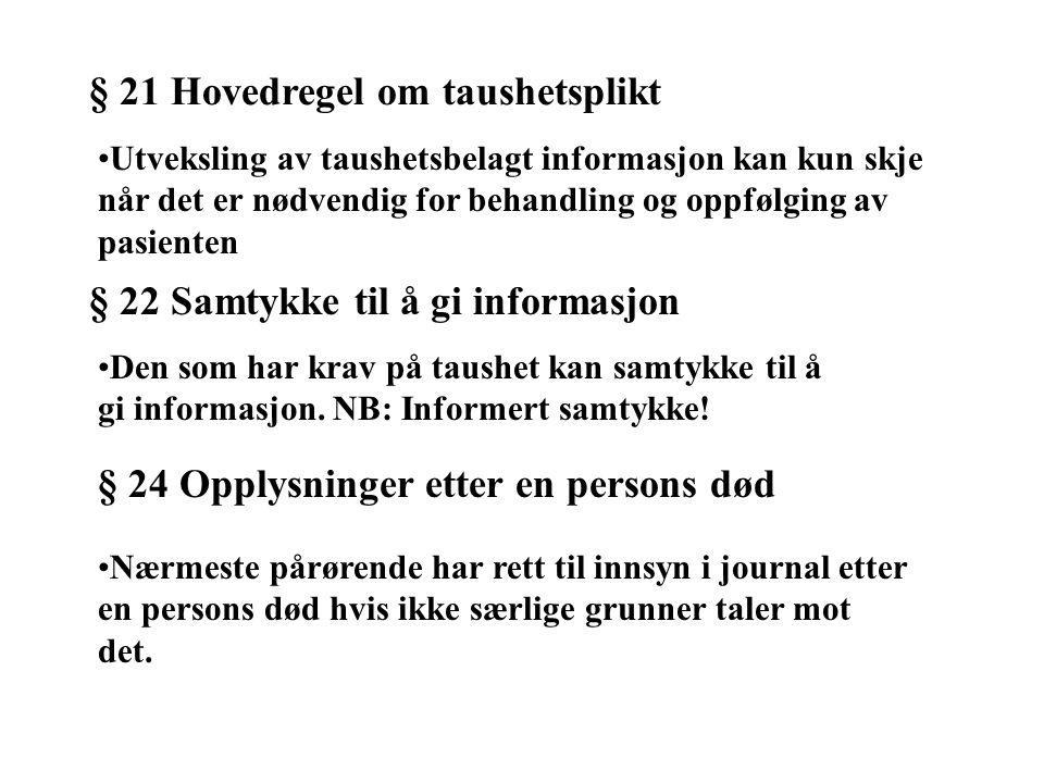 § 21 Hovedregel om taushetsplikt
