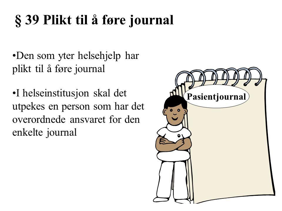 § 39 Plikt til å føre journal