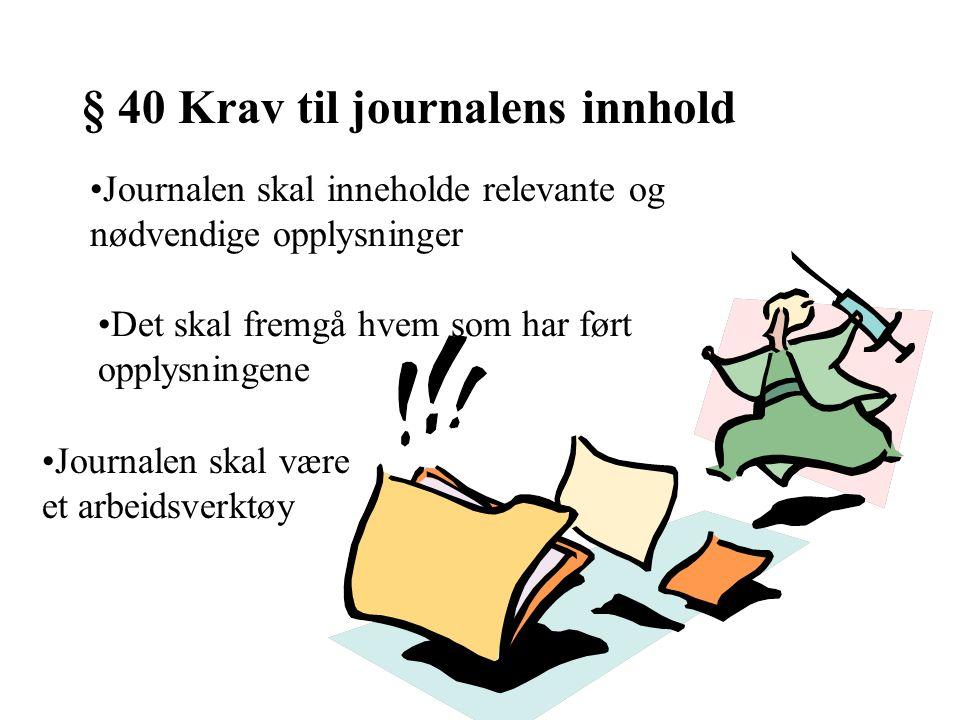 § 40 Krav til journalens innhold