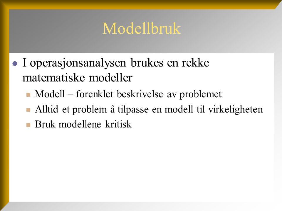 Modellbruk I operasjonsanalysen brukes en rekke matematiske modeller