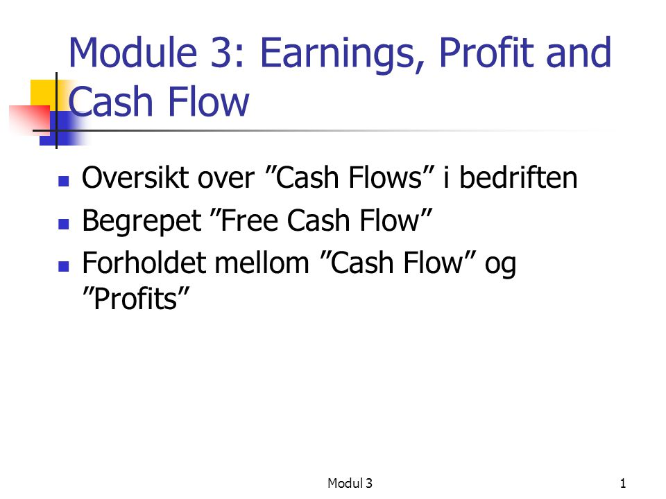 Module 3: Earnings, Profit and Cash Flow