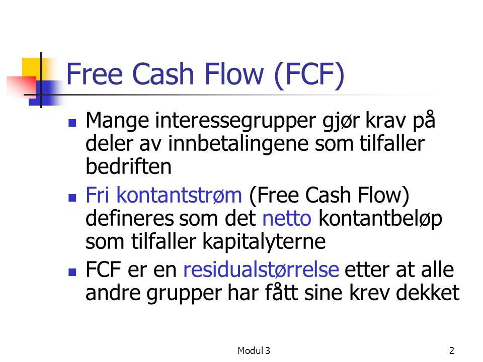 Free Cash Flow (FCF) Mange interessegrupper gjør krav på deler av innbetalingene som tilfaller bedriften.