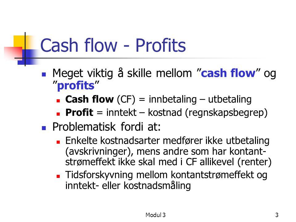 Cash flow - Profits Meget viktig å skille mellom cash flow og profits Cash flow (CF) = innbetaling – utbetaling.