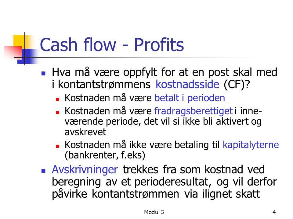 Cash flow - Profits Hva må være oppfylt for at en post skal med i kontantstrømmens kostnadsside (CF)