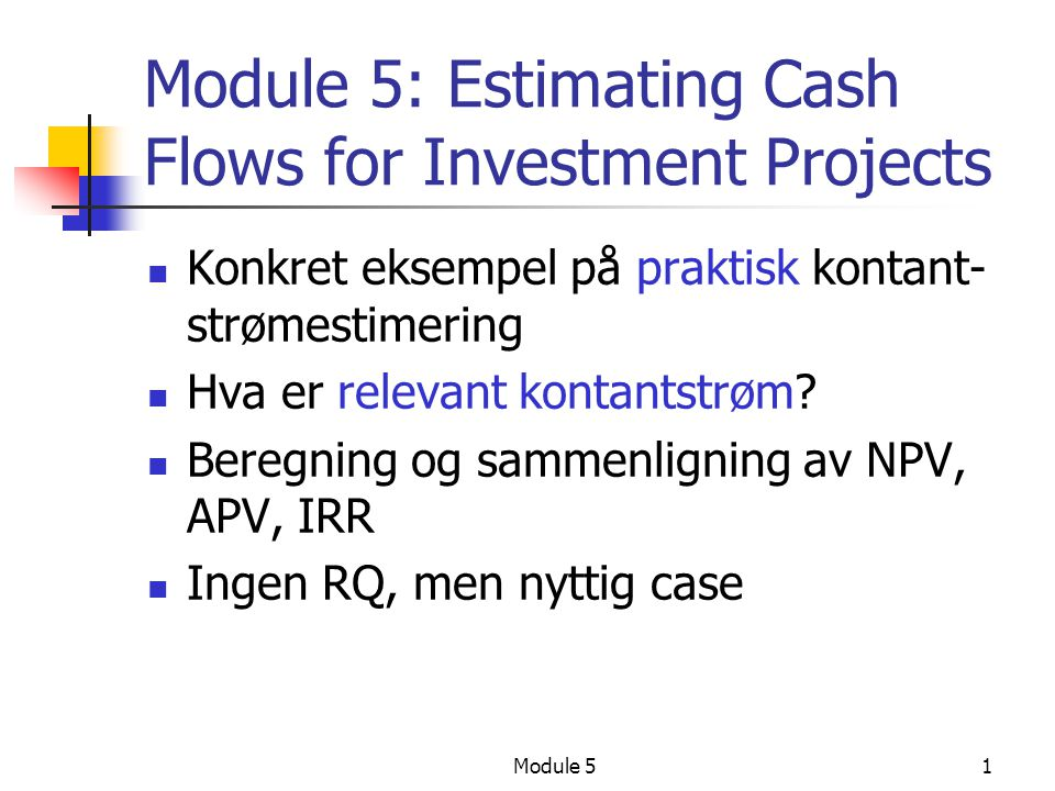 Module 5: Estimating Cash Flows for Investment Projects