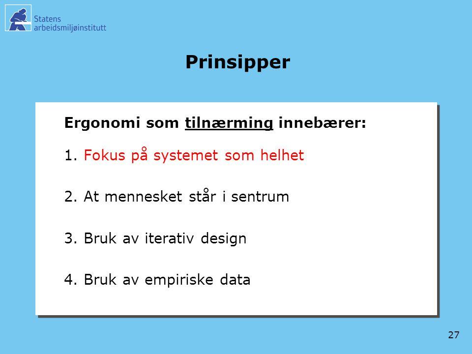 Prinsipper Ergonomi som tilnærming innebærer: