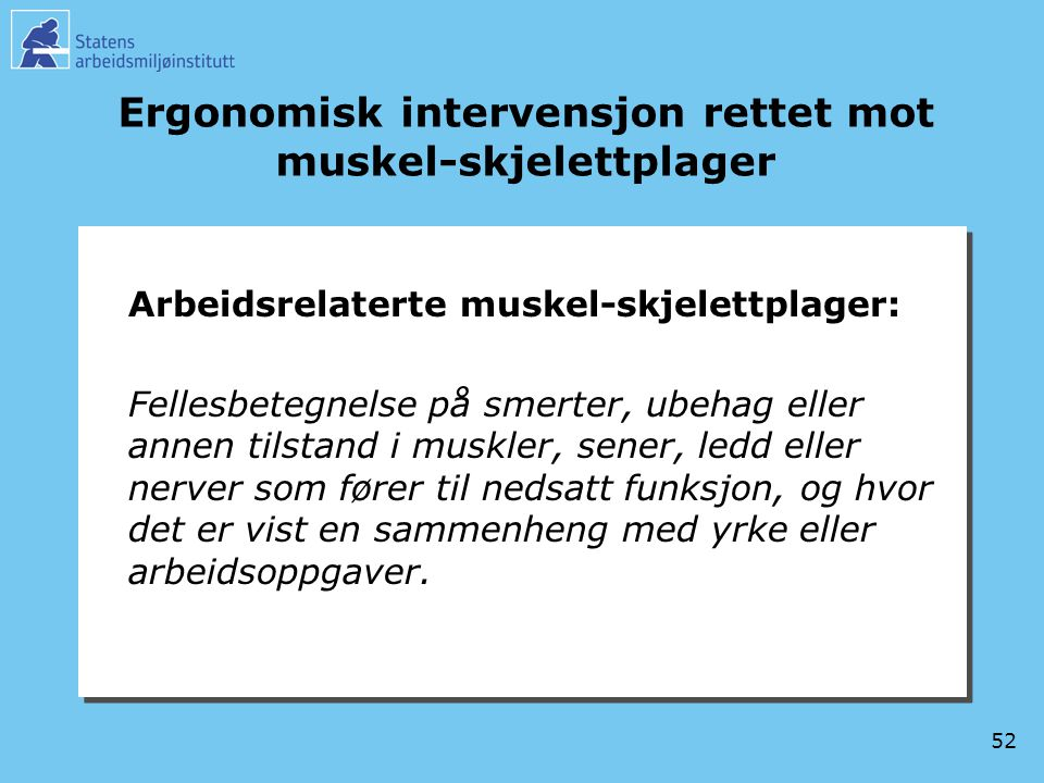 Ergonomisk intervensjon rettet mot muskel-skjelettplager