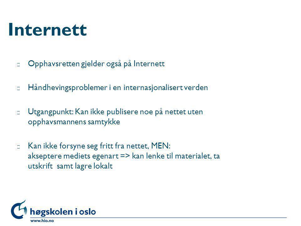 Internett Opphavsretten gjelder også på Internett
