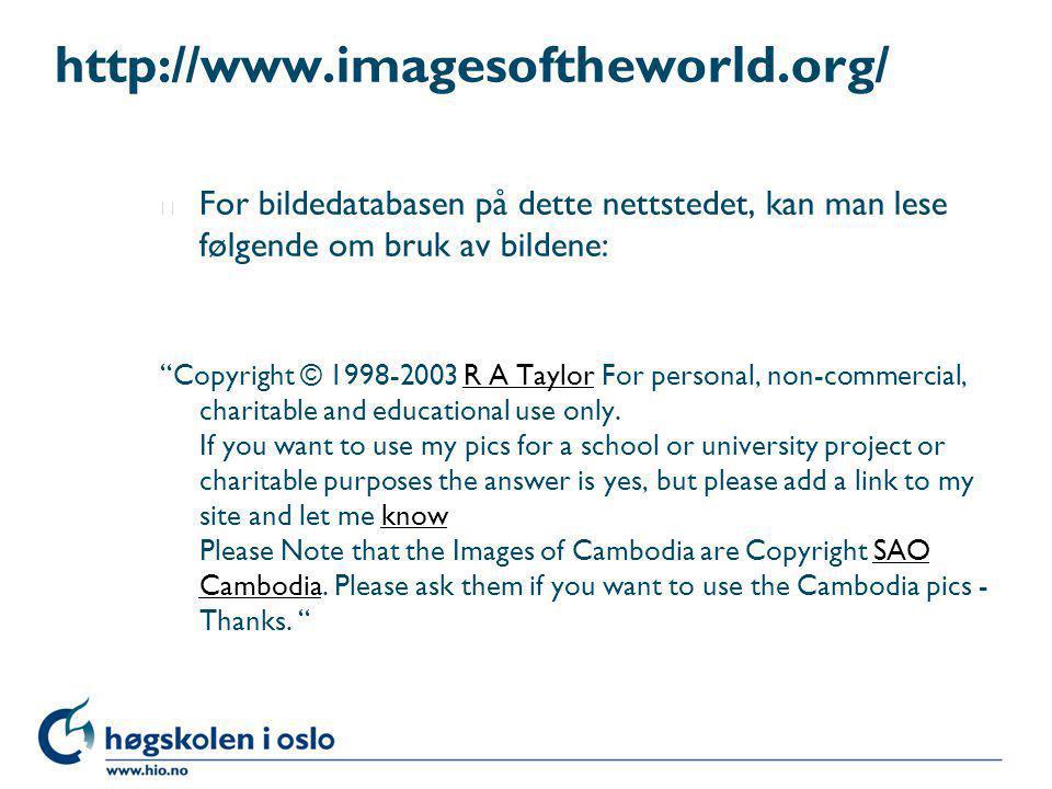 http://www.imagesoftheworld.org/ For bildedatabasen på dette nettstedet, kan man lese følgende om bruk av bildene: