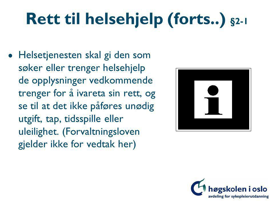 Rett til helsehjelp (forts..) §2-1