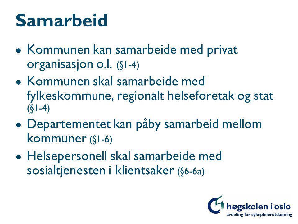 Samarbeid Kommunen kan samarbeide med privat organisasjon o.l. (§1-4)