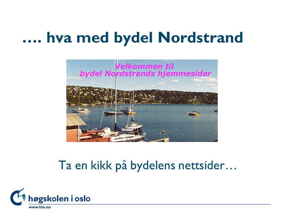…. hva med bydel Nordstrand